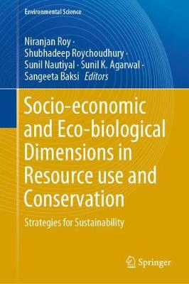 Socio-economic and Eco-biological Dimensions in Resource use and Conservation: Strategies for Sustainability - Environmental Science and Engineering (Hardback)