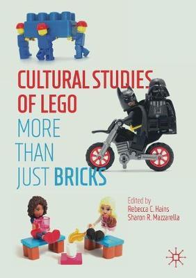 Cultural Studies of LEGO: More Than Just Bricks (Paperback)