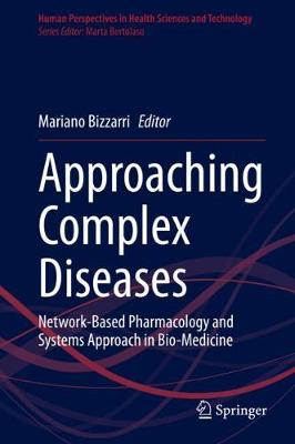 Approaching Complex Diseases: Network-Based Pharmacology and Systems Approach in Bio-Medicine - Human Perspectives in Health Sciences and Technology 2 (Hardback)