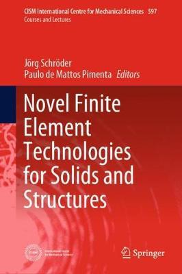 Novel Finite Element Technologies for Solids and Structures - CISM International Centre for Mechanical Sciences 597 (Hardback)
