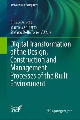 Digital Transformation of the Design, Construction and Management Processes of the Built Environment - Research for Development (Hardback)