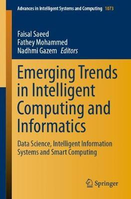 Emerging Trends in Intelligent Computing and Informatics: Data Science, Intelligent Information Systems and Smart Computing - Advances in Intelligent Systems and Computing 1073 (Paperback)
