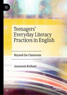 Teenagers' Everyday Literacy Practices in English: Beyond the Classroom (Hardback)