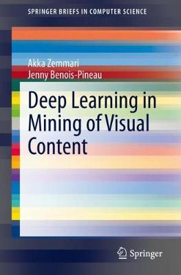 Deep Learning in Mining of Visual Content - SpringerBriefs in Computer Science (Paperback)