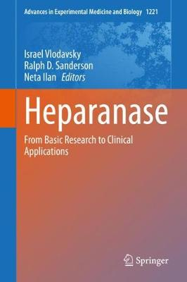 Heparanase: From Basic Research to Clinical Applications - Advances in Experimental Medicine and Biology 1221 (Hardback)