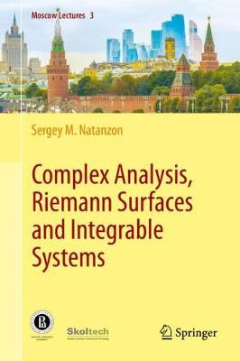 Complex Analysis, Riemann Surfaces and Integrable Systems - Moscow Lectures 3 (Hardback)