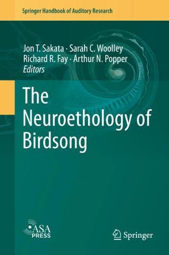 The Neuroethology of Birdsong - Springer Handbook of Auditory Research 71 (Hardback)