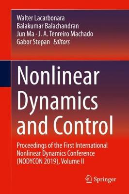 Nonlinear Dynamics and Control: Proceedings of the First International Nonlinear Dynamics Conference (NODYCON 2019), Volume II (Hardback)