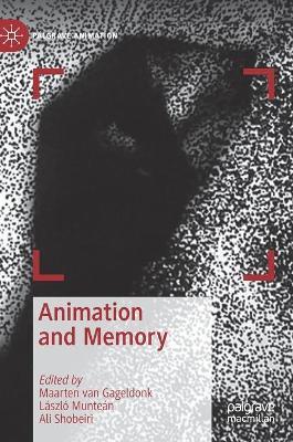 Animation and Memory - Palgrave Animation (Hardback)