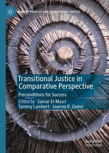 Transitional Justice in Comparative Perspective: Preconditions for Success - Memory Politics and Transitional Justice (Hardback)