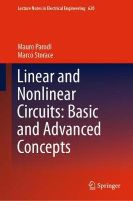 Linear and Nonlinear Circuits: Basic and Advanced Concepts: Volume 2 - Lecture Notes in Electrical Engineering 620 (Hardback)