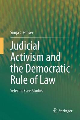 Judicial Activism and the Democratic Rule of Law: Selected Case Studies (Hardback)