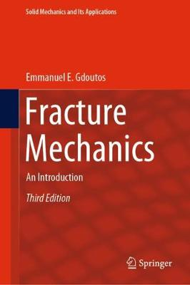 Fracture Mechanics: An Introduction - Solid Mechanics and Its Applications 263 (Hardback)