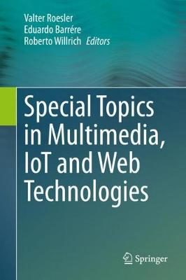 Special Topics in Multimedia, IoT and Web Technologies (Hardback)