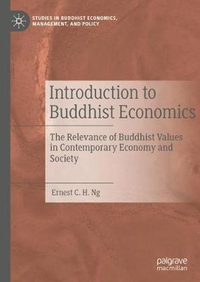 Introduction to Buddhist Economics: The Relevance of Buddhist Values in Contemporary Economy and Society - Studies in Buddhist Economics, Management, and Policy (Hardback)