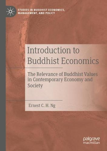 Introduction to Buddhist Economics: The Relevance of Buddhist Values in Contemporary Economy and Society - Studies in Buddhist Economics, Management, and Policy (Paperback)
