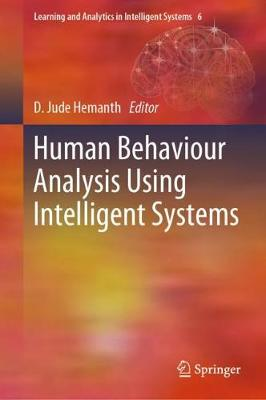 Human Behaviour Analysis Using Intelligent Systems - Learning and Analytics in Intelligent Systems 6 (Hardback)