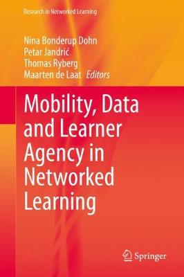 Mobility, Data, and Learner Agency in Networked Learning - Research in Networked Learning (Hardback)