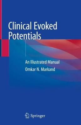 Clinical Evoked Potentials: An Illustrated Manual (Hardback)