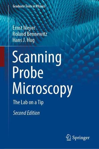 Scanning Probe Microscopy: The Lab on a Tip - Graduate Texts in Physics (Hardback)