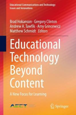 Educational Technology Beyond Content: A New Focus for Learning - Educational Communications and Technology: Issues and Innovations (Hardback)