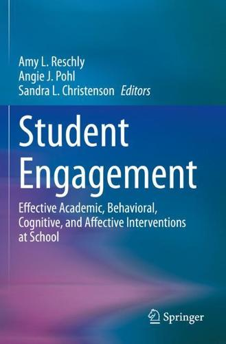 Student Engagement: Effective Academic, Behavioral, Cognitive, and Affective Interventions at School (Paperback)