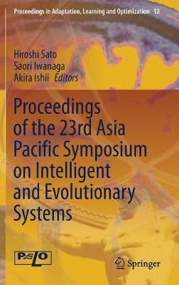 Proceedings of the 23rd Asia Pacific Symposium on Intelligent and Evolutionary Systems - Proceedings in Adaptation, Learning and Optimization 12 (Hardback)