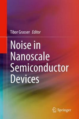Noise in Nanoscale Semiconductor Devices (Hardback)