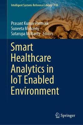 Smart Healthcare Analytics in loT Enabled Environment - Intelligent Systems Reference Library 178 (Hardback)