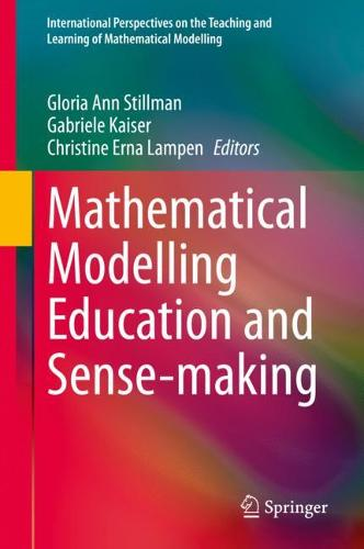 Mathematical Modelling Education and Sense-making - International Perspectives on the Teaching and Learning of Mathematical Modelling (Hardback)