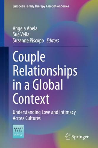 Couple Relationships in a Global Context: Understanding Love and Intimacy Across Cultures - European Family Therapy Association Series (Hardback)