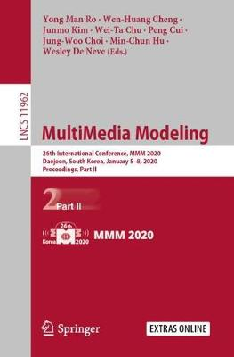 MultiMedia Modeling: 26th International Conference, MMM 2020, Daejeon, South Korea, January 5-8, 2020, Proceedings, Part II - Lecture Notes in Computer Science 11962 (Paperback)