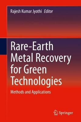 Rare-Earth Metal Recovery for Green Technologies: Methods and Applications (Hardback)