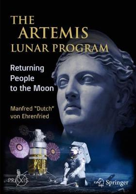 The Artemis Lunar Program: Returning People to the Moon - Space Exploration (Paperback)