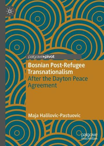 Bosnian Post-Refugee Transnationalism: After the Dayton Peace Agreement (Hardback)