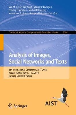Analysis of Images, Social Networks and Texts: 8th International Conference, AIST 2019, Kazan, Russia, July 17-19, 2019, Revised Selected Papers - Communications in Computer and Information Science 1086 (Paperback)