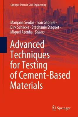 Advanced Techniques for Testing of Cement-Based Materials - Springer Tracts in Civil Engineering (Hardback)