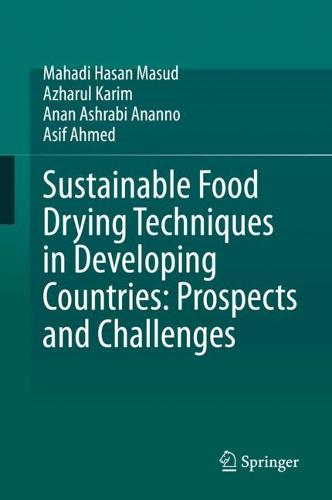 Sustainable Food Drying Techniques in Developing Countries: Prospects and Challenges (Hardback)