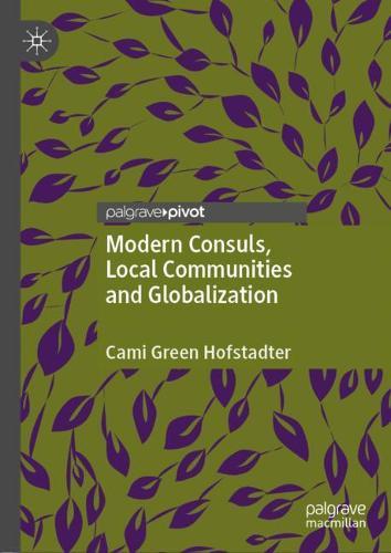 Modern Consuls, Local Communities and Globalization (Hardback)