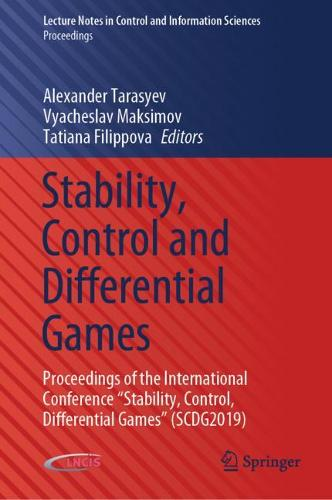 """Stability, Control and Differential Games: Proceedings of the International Conference """"Stability, Control, Differential Games"""" (SCDG2019) - Lecture Notes in Control and Information Sciences - Proceedings (Hardback)"""