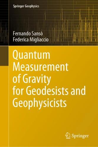 Quantum Measurement of Gravity for Geodesists and Geophysicists - Springer Geophysics (Hardback)