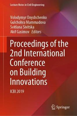 Proceedings of the 2nd International Conference on Building Innovations: ICBI 2019 - Lecture Notes in Civil Engineering 73 (Hardback)