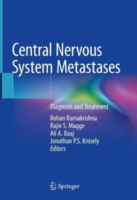 Central Nervous System Metastases: Diagnosis and Treatment (Hardback)