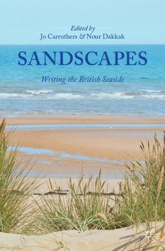 Sandscapes: Writing the British Seaside (Paperback)