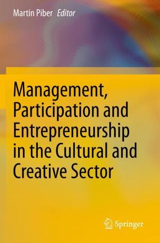 Management, Participation and Entrepreneurship in the Cultural and Creative Sector (Paperback)