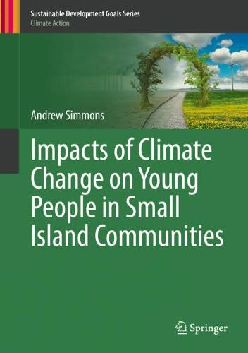 Impacts of Climate Change on Young People in Small Island Communities - Sustainable Development Goals Series (Hardback)