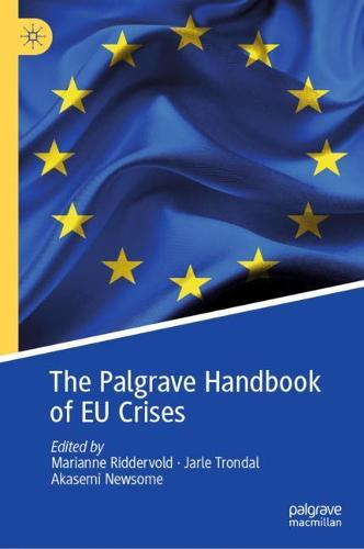 The Palgrave Handbook of EU Crises - Palgrave Studies in European Union Politics (Hardback)