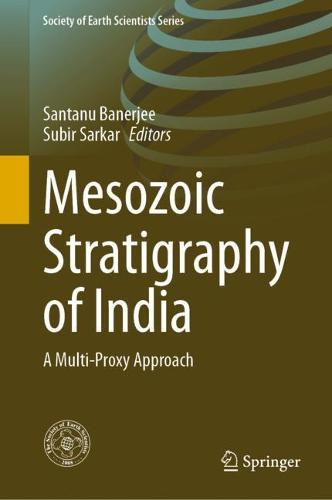 Mesozoic Stratigraphy of India: A Multi-Proxy Approach - Society of Earth Scientists Series (Hardback)