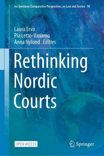 Rethinking Nordic Courts - Ius Gentium: Comparative Perspectives on Law and Justice 90 (Hardback)