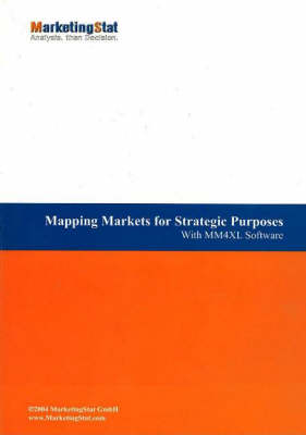 Mapping Markets for Strategic Purposes: With MM4XL Software (Paperback)